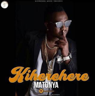 Matonya – Kiherehere