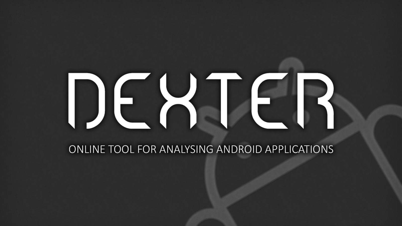 Dexter - Android App Analyser