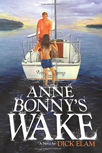 Anne Bonny's Wake by Dick Elam