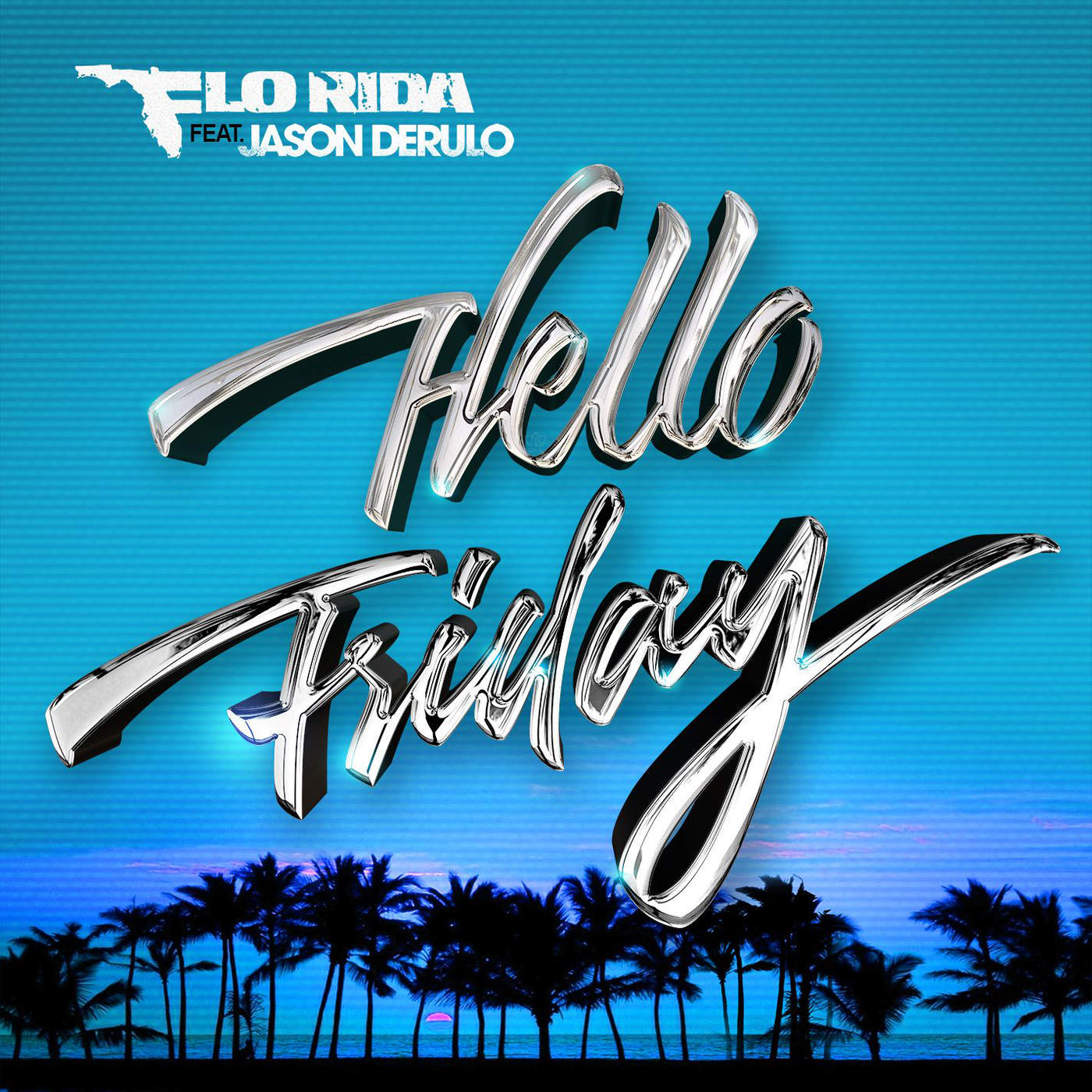 Flo Rida - Hello Friday (feat. Jason Derulo) - Single Cover