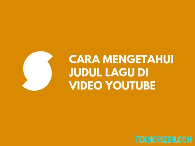 Cara Mengetahui Judul Lagu di Video YouTube