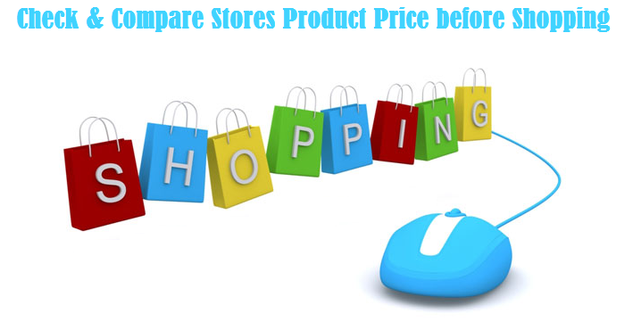 Check & Compare Stores Product Price before Shopping