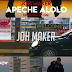 Download New Video : Joh Maker - Apeche Alolo { Official Video }