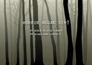 Kumpulan cerita horror berdasarkan pengalaman pribadi sewaktu kecil
