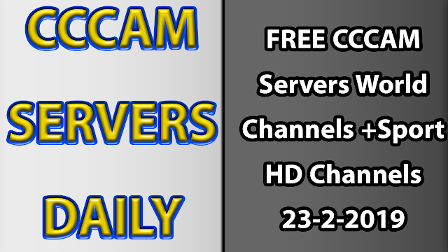 FREE CCCAM Servers World Channels +Sport HD Channels 23-2-2019