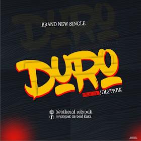 Music Premiere: Jolypak - Duro (Prod. By Jolypak)