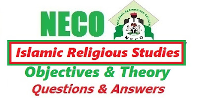 NECO Islamic Religious Studies 2017 (IRK/IRS Answer & Questions)