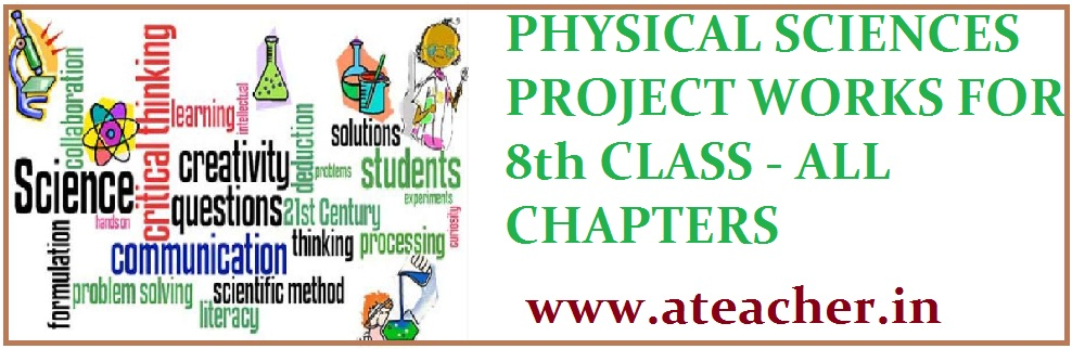 PHYSICAL SCIENCE PROJECT WORKS AND LAB MANUALS FOR 8th CLASS