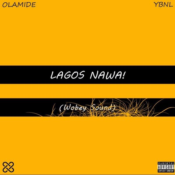 "Olamide – ""Lagos NaWa (Wobey Sound)"" [New Song] - mp3made.com.ng"
