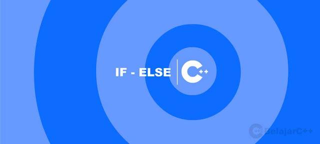 Pengertian dan Contoh Pernyataan IF - ELSE - Belajar C++