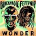[NEW MUSIC]: Black Magic ft Fetty Wap _ Wonder