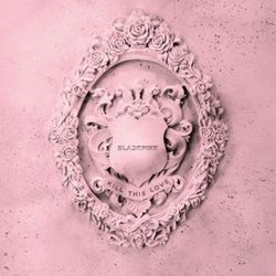 Download Blackpink – Kill This Love (2019)