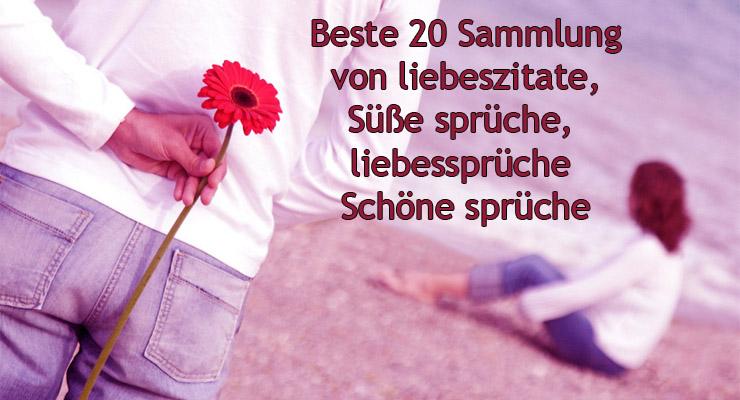 Beste 20 Sammlung Von Liebeszitate Süße Sprüche Liebessprüche