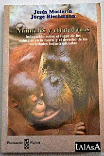 Animales y ciudadanos / Jesús Mosterín, Jorge Riechmann