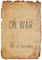 Clausewitz: On War