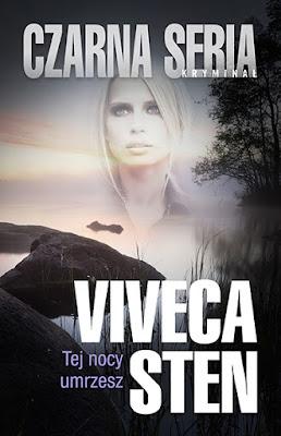 """Viveca Sten """"Tej nocy umrzesz"""""""