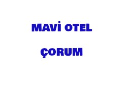 MAVİ OTEL ÇORUM