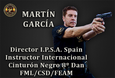 MARTIN GARCIA DIRECTOR IPSA SPAIN INSTRUCTOR INTERNACIONAL INTERNATIONAL POLICE AND SECURITY ASOCCIATION IPSA