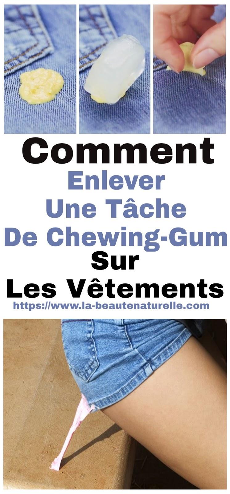 Comment Enlever Une Tâche De Chewing-Gum Sur Les Vêtements