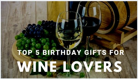 Birthday Gifts For Wine Lovers