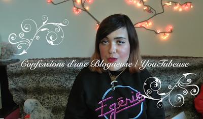 Confession d'une Blogueuse YouTubeuse