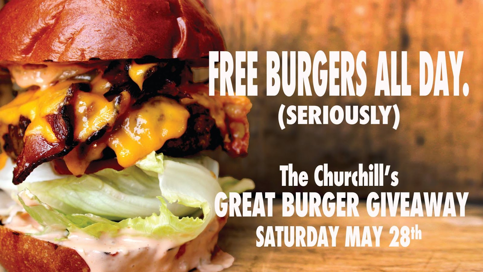 THE CHURCHILL'S  GREAT BURGER GIVEAWAY FOR #NATIONALBURGERDAY ON MAY 28!