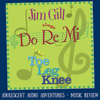Jim Gill sings Do Re Mi on His Toe Leg Knee reviewed at Adolescent Audio Adventures