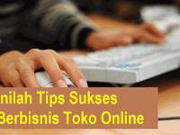 Inilah Tips Sukses Berbisnis Toko Online