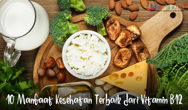 10 Manfaat Kesehatan Terbaik dari Vitamin B12