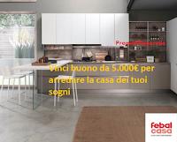 Logo Febal Casa: vinci gratis e arreda la tua casa con un voucher da 5.000€