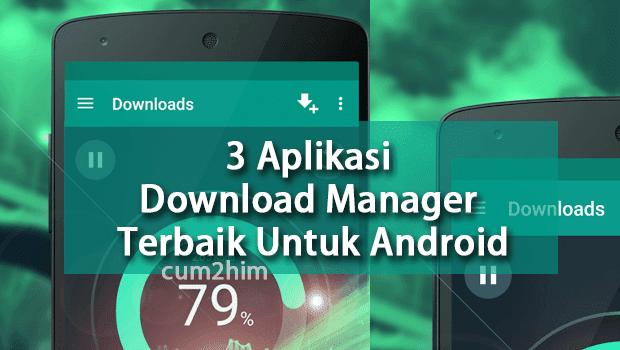 3 Aplikasi Download Manager Terbaik Untuk Android