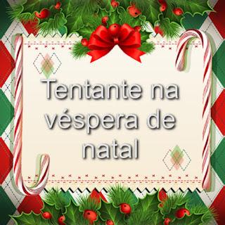 Tentante na véspera de Natal