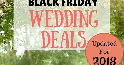 Cyber Monday Wedding Deals Updated For Cyber Monday 2018