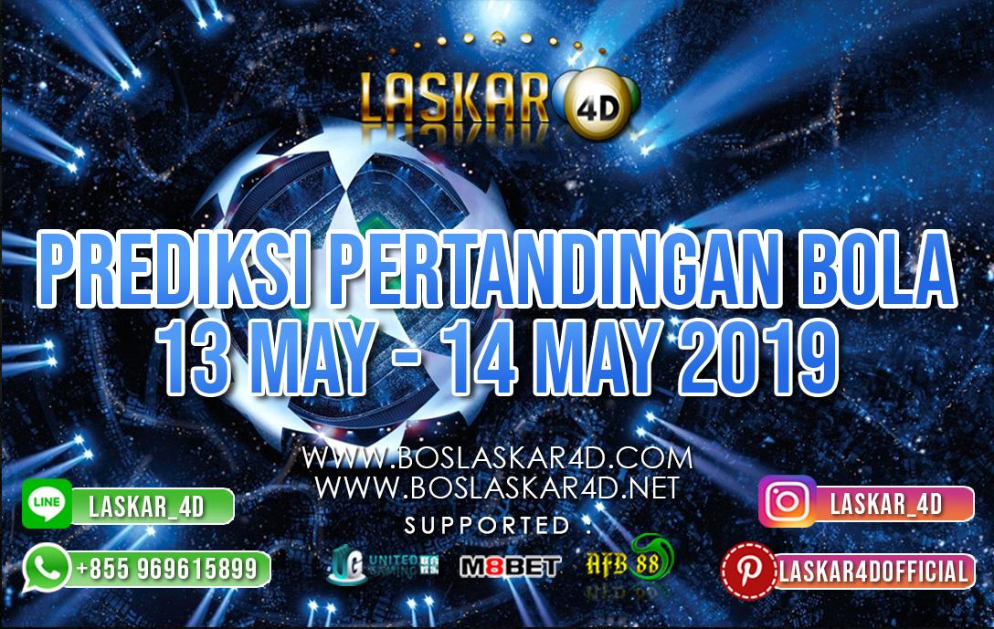 PREDIKSI PERTANDINGAN BOLA 13 MAY – 14 MAY 2019