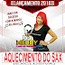 Dj Méury A Musa das Produções - Aquecimento do Sax 2018 (Exclusiva)