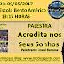 """Palestra """"Acredite nos seus Sonhos"""" acontecerá na Escola Bento Américo em Belo Jardim-PE"""