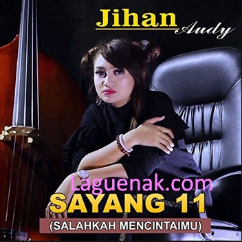 Sayang 11 mp3 Lagu Terbaru Jihan Audy dan Cover Penyanyi Lainya