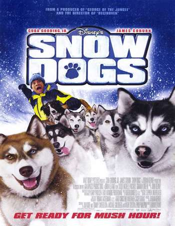 Poster Of Snow Dogs 2002 Dual Audio 720p Web-DL [Hindi - English] ESubs Free Download Watch Online Worldfree4u