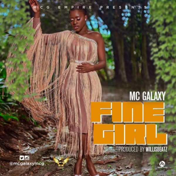 "MC Galaxy – ""Fine Girl"" [New Song]  - mp3made.com.ng"