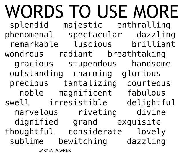 List of Nice Words to Use More / Carmen Varner