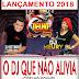DJ BETINHO IZABELENSE E DJ MÉURY - O DJ QUE NÃO ALIVIA 2018 (Coelho Sound)