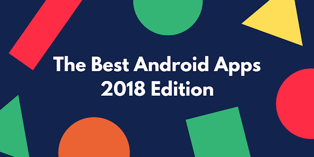 The Best Android Apps of 2018-2019