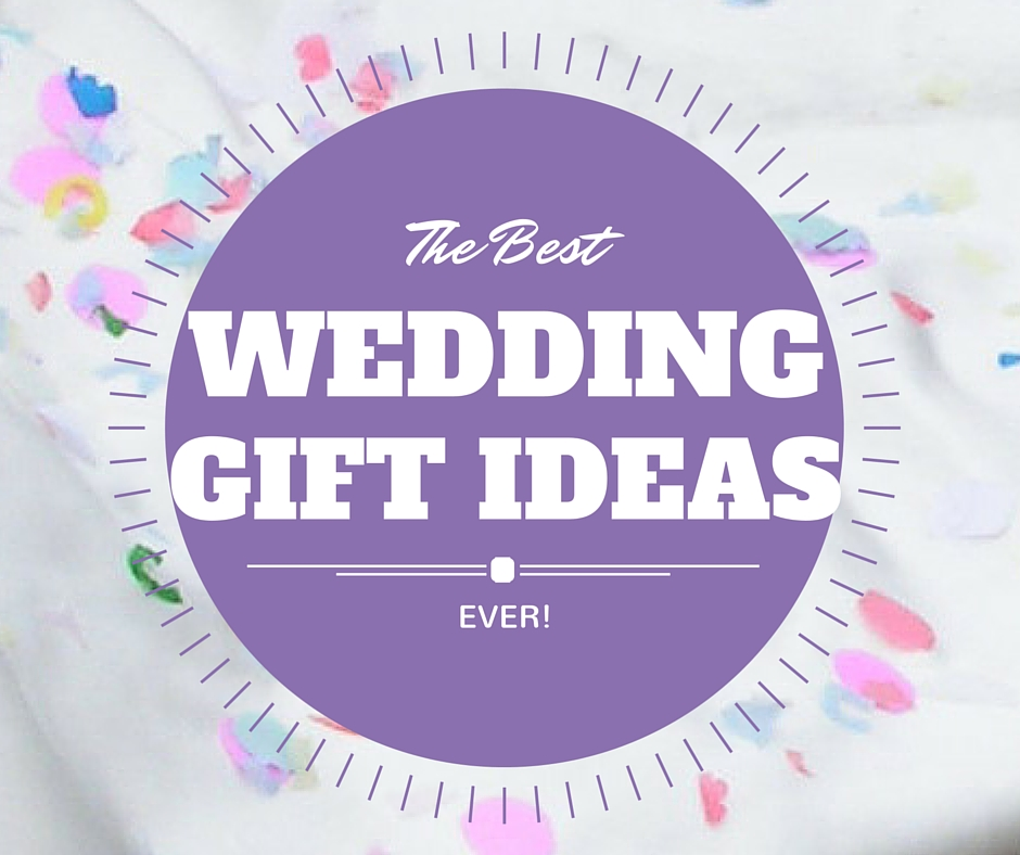 Great Wedding Gift: Mr Gift: The Best Wedding Gift Ideas…Ever! (from Real People