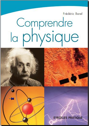 Livre : Comprendre la physique, QCM commenté - Frédéric Borel PDF