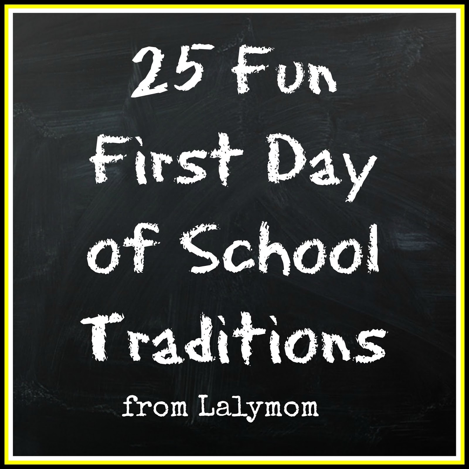 26+ EPIC First Day of School Traditions - LalyMom