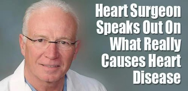 World Renowned Heart Surgeon Speaks Out On What Really Causes Heart Disease