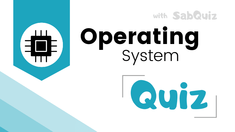 Operating Systen Questions, Operating System MCQ, Operating System Quiz