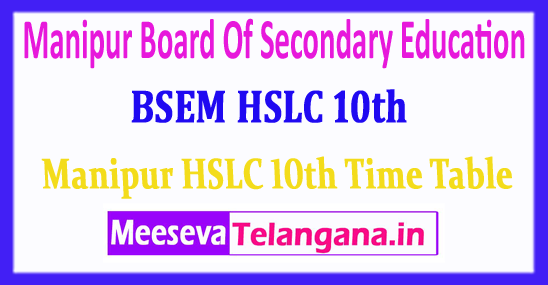 BSEM HSLC 10th Manipur Board Of Secondary Education HSLC 10th Time Table 2018