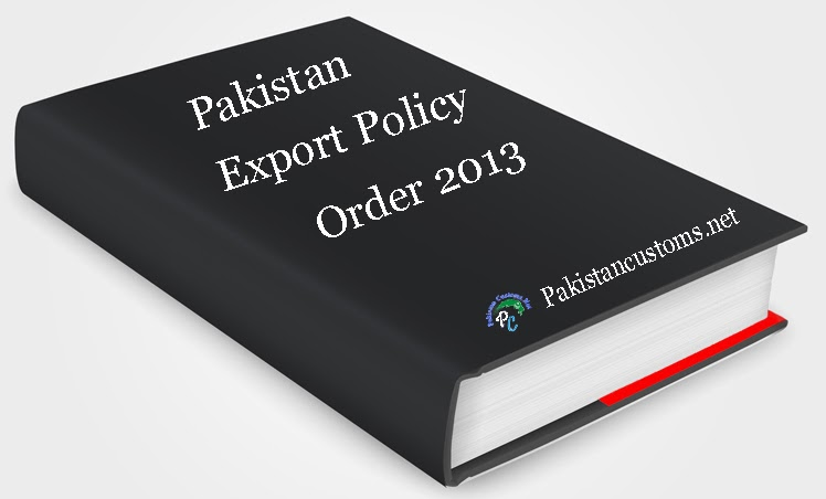 Export Policy Order 2013 Or Trade Policy Order of Pakistan.