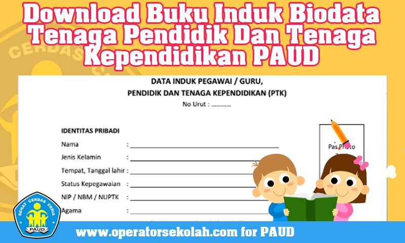 Download Buku Induk Biodata Tenaga Pendidik Dan Tenaga Kependidikan PAUD Format DOC
